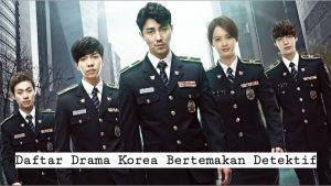 Daftar Drama Korea Terbaik Bertemakan Detektif yang Menarik